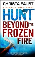 Hunt Beyond the Frozen Fire (Paperback)