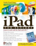 Ipad for Seniors: Learn to Work With the Ipad With Ios 7 (Paperback)