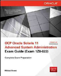 Ocp Oracle Solaris 11 Advanced System Administration Exam Guide (Exam 1z0-822)
