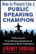 Speaker, Leader, Champion: Succeed at Work Through the Power of Public Speaking, Featuring the Prize-winning Spee... (Paperback)