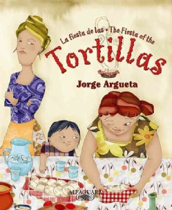 La fiesta de las tortillas / The Fiesta of the Tortillas (Paperback)