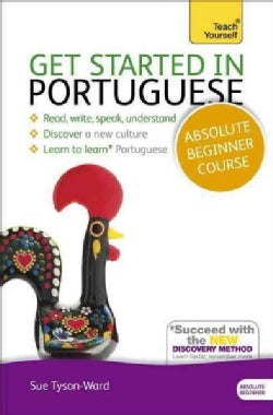 Teach Yourself Get Started in Portuguese: Read, Write, Speak, Understand, Discover a New Culture, Learn to Learn Portuguese, ...