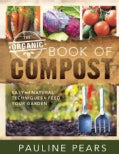 The Organic Book of Compost: Easy and Natural Techniques to Feed Your Garden (Paperback)