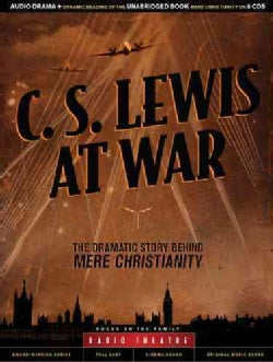 C. S. Lewis at War: The Dramatic Story Behind Mere Christianity (CD-Audio)