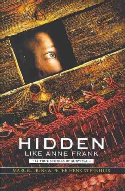 Hidden Like Anne Frank: 14 True Stories of Survival (Hardcover)