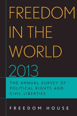Freedom in the World 2013: The Annual Survey of Political Rights & Civil Liberties (Hardcover)