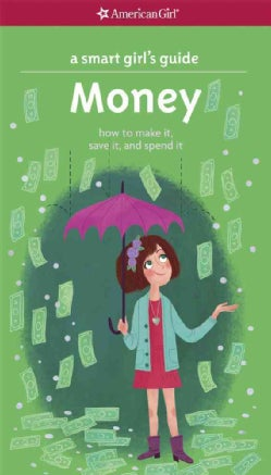 Money: How to Make It, Save It, and Spend It (Paperback)