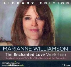 The Enchanted Love Workshop: Building the Inner Temple of the Sacred and the Romantic: Library Edition (CD-Audio)