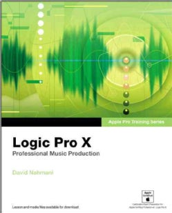 Logic Pro X: Professional Music Production