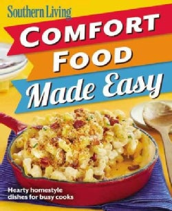 Southern Living Comfort Food Made Easy: Hearty Homestyle Dishes for Busy Cooks (Paperback)