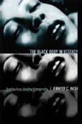 The Black Body in Ecstasy: Reading Race, Reading Pornography (Hardcover)