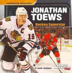 Jonathan Toews: Hockey Superstar (Paperback)