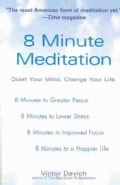 8 Minute Meditation: Quiet Your Mind, Change Your Life (Paperback)