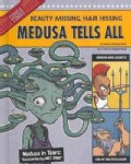 Medusa Tells All: Beauty Missing, Hair Hissing (Hardcover)