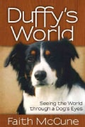 Duffy's World: Seeing the World Through a Dog's Eyes (Hardcover)