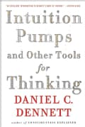 Intuition Pumps and Other Tools for Thinking (Paperback)