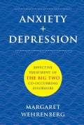 Anxiety + Depression: Effective Treatment of the Big Two Co-occurring Disorders (Hardcover)