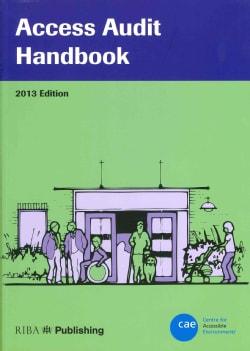 Access Audit Handbook: 2013 (Paperback)