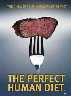 The Perfect Human Diet (DVD)