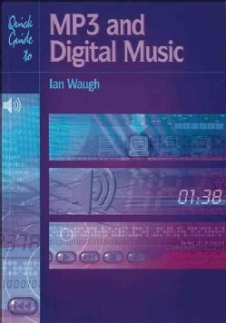 Quick Guide to Mp3 and Digital Music (Paperback)