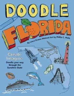 Doodle Florida: Create. Imagine. Draw Your Way Through the Sunshine State (Paperback)