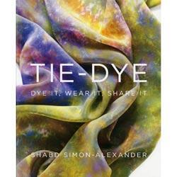 Random House Books - Tie-Dye: Dye It, Wear It, Share It