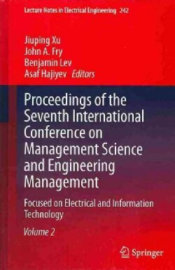 Proceedings of the Seventh International Conference on Management Science and Engineering Management: Focused on ... (Hardcover)