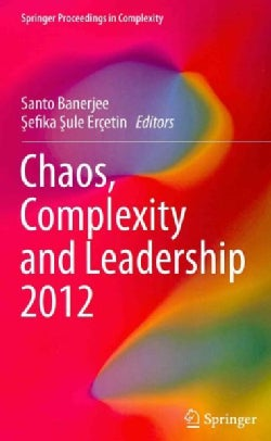 Chaos, Complexity and Leadership 2012 (Hardcover)