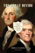 The Great Divide: The Conflict Between Washington and Jefferson That Defined a Nation (Hardcover)
