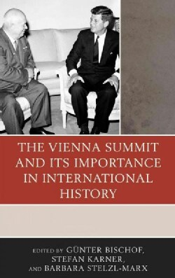 The Vienna Summit and Its Importance in International History (Hardcover)