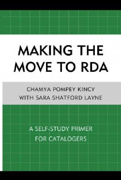 Making the Move to RDA: A Self-Study Primer for Catalogers (Paperback)