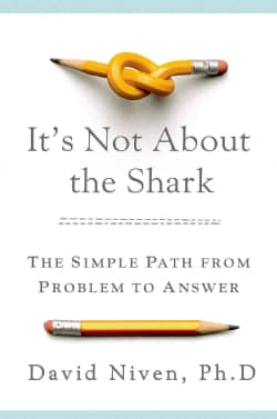 It's Not About the Shark: How to Solve Unsolvable Problems (Hardcover)