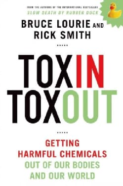 Toxin Toxout: Getting Harmful Chemicals Out of Our Bodies and Our World (Hardcover)