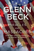 Miracles and Massacres: True and Untold Stories of the Making of America (Hardcover)