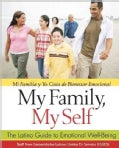 My Family, My Self / Mi Familia Y Yo: The Latino Guide to Emotional Well-being / Guia De Bienestar Emocional (Paperback)