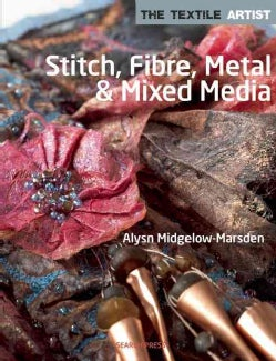 Stitch, Fibre, Metal & Mixed Media (Paperback)