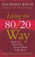 Living the 80/20 Way: Work Less, Worry Less, Succeed More, Enjoy More (Paperback)