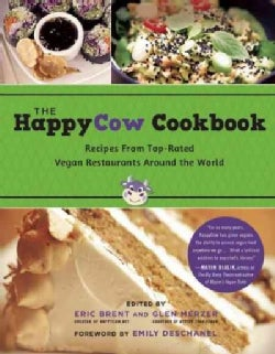 The Happycow Cookbook: Recipes from Top-Rated Vegan Restaurants around the World (Paperback)