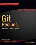 Git Recipes: A Problem-Solution Approach (Paperback)