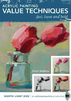 Acrylic Painting Value Techniques: Fast, Loose and Bold (DVD video)