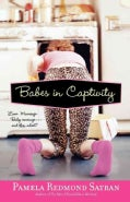 Babes in Captivity (Paperback)