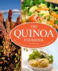 The Quinoa Cookbook: Nutrition Facts, Cooking Tips, and 116 Superfood Recipes for a Healthy Diet (Paperback)