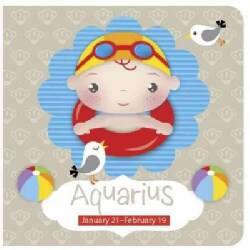 Aquarius: January 21-february 19 (Board book)