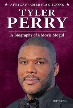 Tyler Perry: A Biography of a Movie Mogul (Hardcover)