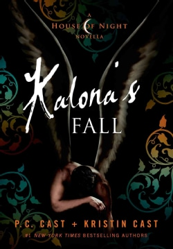Kalona's Fall: A House of Night Novella (Hardcover)