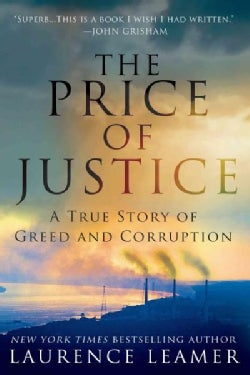 The Price of Justice: A True Story of Greed and Corruption (Paperback)