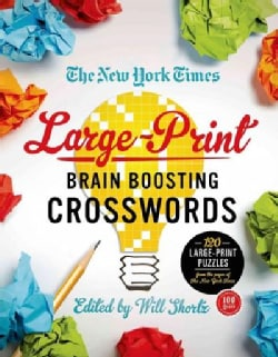 The New York Times Brain-Boosting Crosswords: 120 Large-Print Puzzles from the Pages of the New York Times (Paperback)
