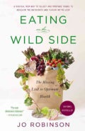 Eating on the Wild Side: The Missing Link to Optimum Health (Paperback)
