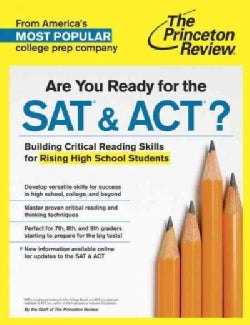 The Princeton Review Are You Ready for the SAT & ACT?: Building Critical Reading Skills for Rising High School St... (Paperback)