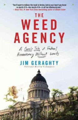 The Weed Agency: A Comic Tale of Federal Bureaucracy Without Limits (Paperback)
